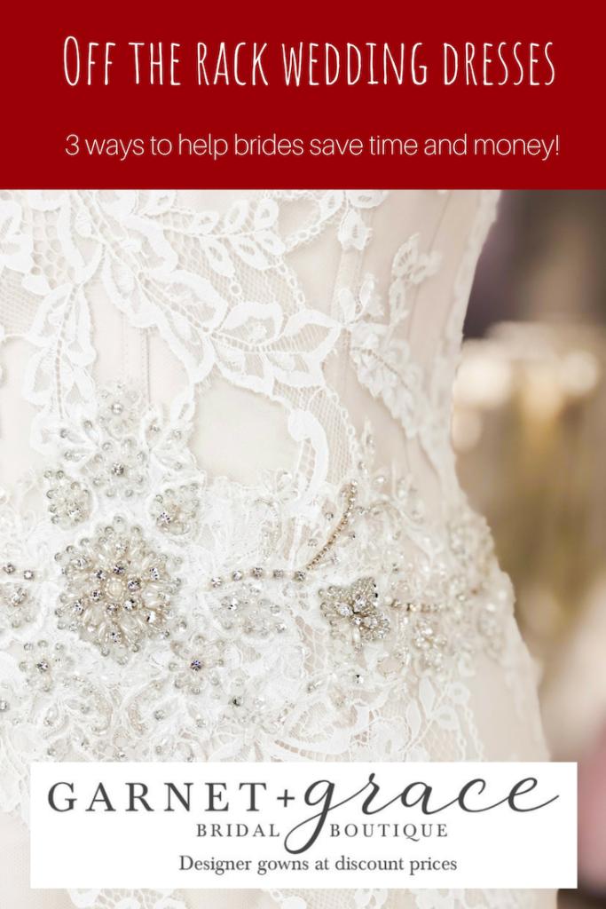 3 Reasons To Buy An Off The Rack Wedding Dress Garnet Grace